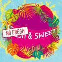 No Fresh & Sweet